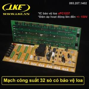 mạch công suất 32 sò tích hợp bảo vệ loa LKE